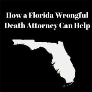 How-a-Florida-Wrongful-Death-Attorney