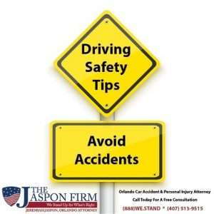 Safety Tips to Avoid Accidents - The Jaspon Firm Orlando Personal Injury Lawyer